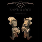 Shaped in Mexico_small